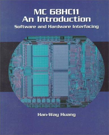 Mc 68Hc11 an Introduction: Software and Hardware Interfacing