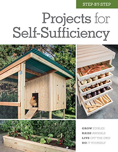 Step-by-Step Projects for Self-Sufficiency by [Editors of Cool Springs Press]