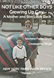 img - for Not Like Other Boys: Growing Up Gay: A Mother and Son Look Back book / textbook / text book