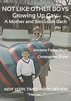 Not Like Other Boys: Growing Up Gay: A Mother and Son Look Back by [Shyer, Marlene Fanta, Christopher Shyer]