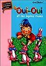 Oui-Oui et les lapins roses par Blyton