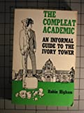 img - for The Compleat Academic: An Informal Guide to the Ivory Tower book / textbook / text book