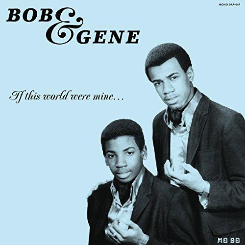 BOB & GENE - If This World Were Mine