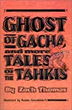 Ghost of Gacha and More Tales of the Tahkis, Zach Thomas, 0759663556