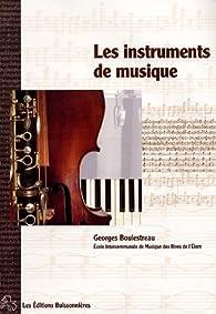 Les instruments de musique (1CD audio) par Georges Boulestreau