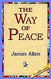 The Way of Peace, James Allen, 1421801531