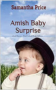 Amish Baby Surprise: Amish Romance (Amish Baby Collection Book 4)