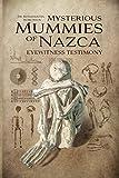 Mysterious Mummies of Nazca: Eyewitness Testimony
