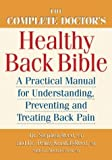 img - for The Complete Doctor's Healthy Back Bible: A Practical Manual for Understanding, Preventing and Treating Back Pain by Dr. Stephen Reed (2004-05-01) book / textbook / text book