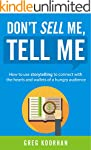 Don't Sell Me, Tell Me: How to use st...