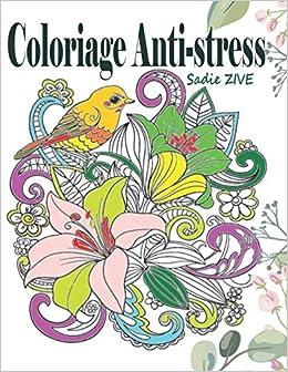 Amazon Coloriage Anti Stress Livre De Coloriage Adulte Anti Stress Avec 75 Dessins Pour Adultes Modeles A Colorier Pour Soulager Le Stress Et Se Detendre Art Therapie Coloriage Adulte Format