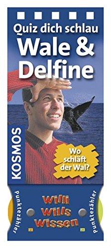Willi wills wissen - Wale und Delfine: Quiz dich schlau