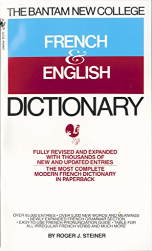 The Bantam New College French & English Dictionary/Dictionnaire Anglais Et Francais (The Bantam New College Dictionary Series)