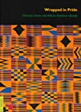 img - for Wrapped in Pride: Ghanaian Kente and African American Identity (UCLA Fowler Museum of Cultural History Textile Series) book / textbook / text book