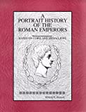 A Portrait History of the Romans Emperors, William Hornyak, 1575028239