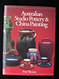 Australian Studio Pottery and China Painting : A History and Dictionary, Timms, Peter, 0195546598