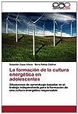 La Formación de la Cultura Energética en Adolescentes, Sebastián|Zaldívar Zayas Infante, 3659046817