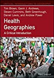 img - for Health Geographies: A Critical Introduction (Critical Introductions to Geography) book / textbook / text book