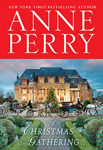 A Christmas Gathering: A Novel by [Perry, Anne]