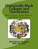 Historically Black Colleges and Universities: Basic Facts, Alma Maters, and Brief Histories