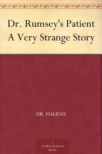 Dr. Rumsey's Patient A Very Strange Story