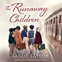 The Runaway Children Audiobook by Sandy Taylor Narrated by Alison Campbell