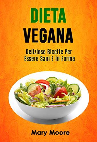 dieta vegetariana per perdere le ricette di peso