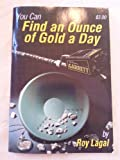 Find an Ounce of Gold a Day, Roy Lagal, 0915920522