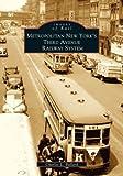 Metropolitan New York's Third Avenue Railway System, Charles L. Ballard, 0738538108