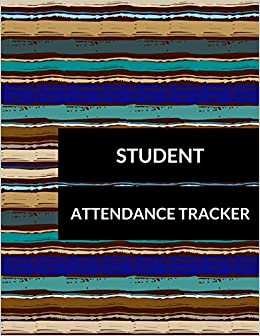 student attendance tracker journals for all 9781520575315 amazon