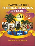 Mastering the Florida Reading Retake 2. 0, Dana Henricks, 1567652212