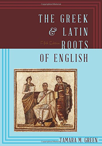 The Greek & Latin Roots of English by Rowman Littlefield Publishers