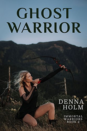 Ghost Warrior (Immortal Warriors Book 2) by [Holm, Denna]