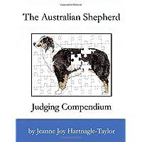 The Australian Shepherd Judging Compendium