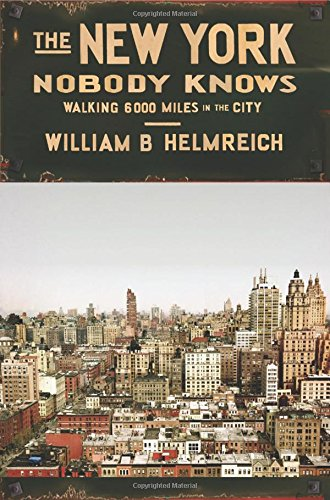 Download The New York Nobody Knows: Walking 6,000 Miles in the City ebook