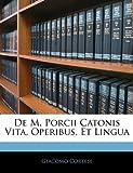De M Porcii Catonis Vita, Operibus, et Lingu, Giacomo Cortese, 1141199149