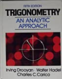 Trigonometry : An Analytic Approach, Drooyan, Irving and Hadel, Walter, 0023306505