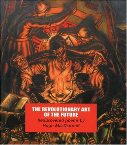 The Revolutionary Art of the Future: Rediscovered Poems PDF