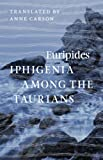 Iphigenia among the Taurians, Euripides, 022620362X