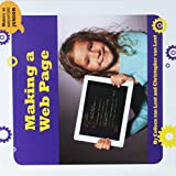 Making a Web Page (21st Century Skills Innovation Library: Makers As Innovators Junior)