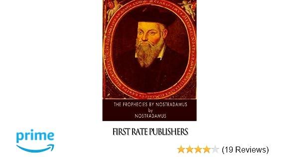 The Prophecies by Nostradamus: Nostradamus, Charles A  Ward