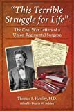 This Terrible Struggle for Life, Thomas S. Hawley M.D., Edited by Dennis W. Belcher, 0786466588
