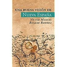 Una Buena Visión De Nueva España