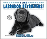 I Like Labrador Retrievers!, Linda Bozzo, 0766038483