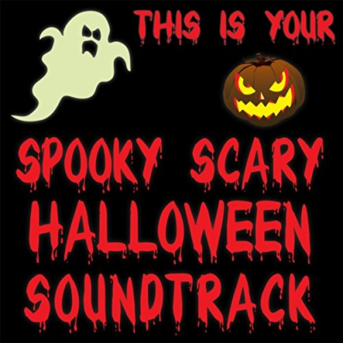This Is Your Spooky Scary Halloween Soundtrack -