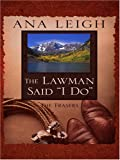 The Lawman Said I Do, Ana Leigh, 1597225274