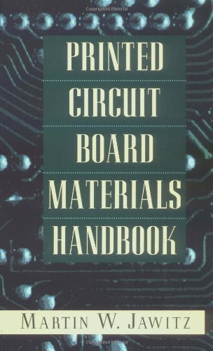 (Printed Circuit Board Materials Handbook (Electronic Packaging and Interconnection))