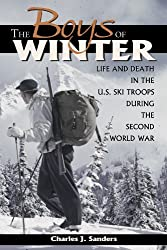 The Boys of Winter: Life and Death in the U.S. Ski Troops During the Second World War by Charles J. Sanders (2005-07-08)