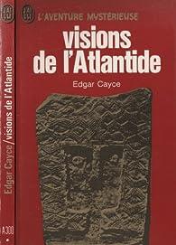 Visions de l'Atlantide par Edgar Cayce