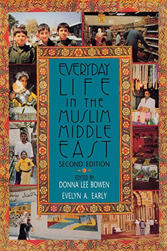 Everyday Life in the Muslim Middle East: Second Edition